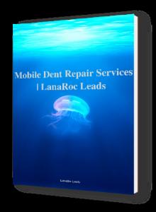 mobile dent repair services lanaroc leads