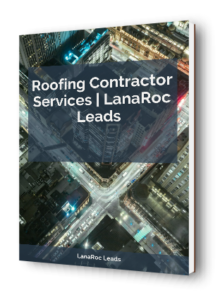 roofing contractors - lanaroc leads